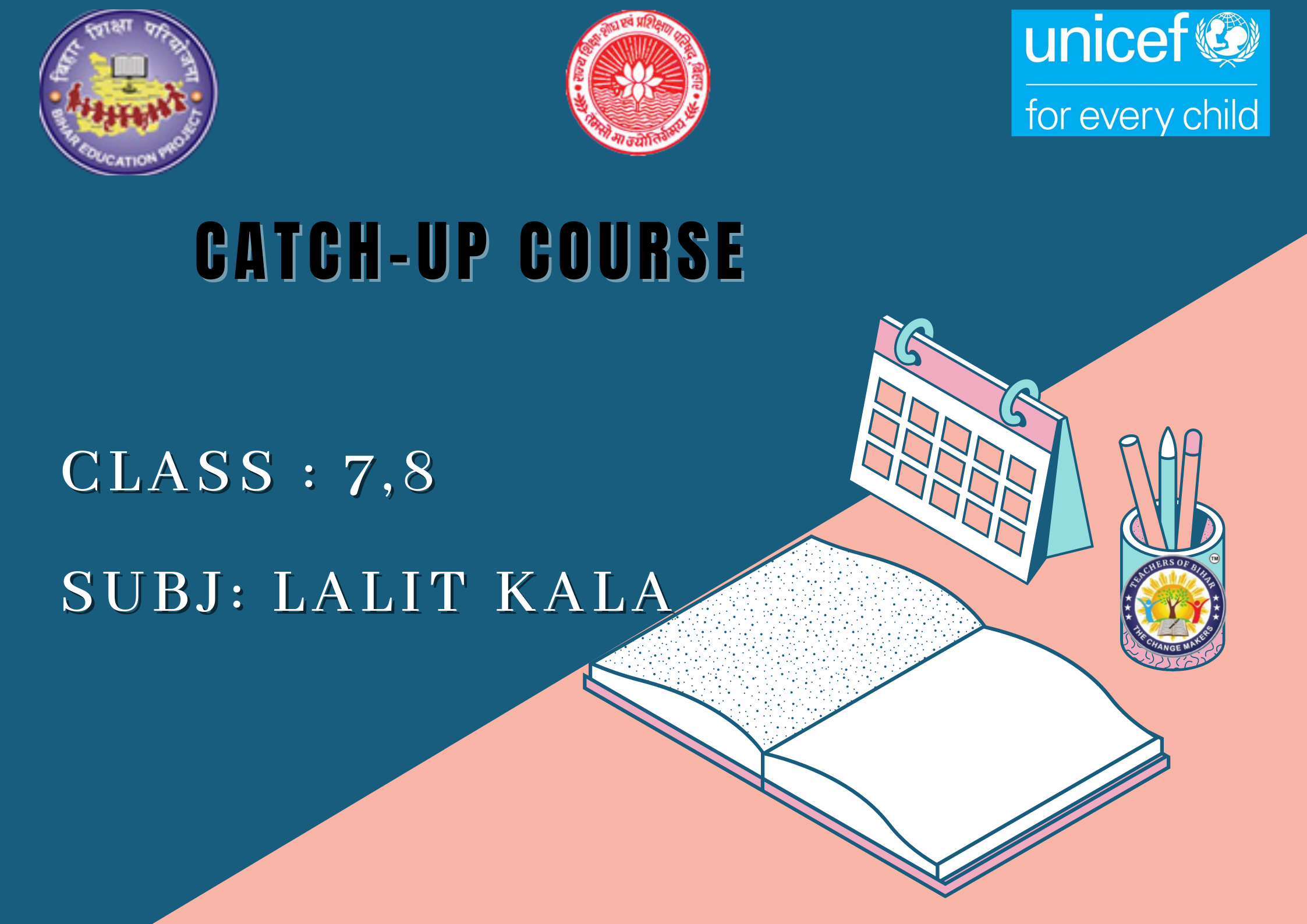 Lalit Kala -Catch Up Course Class 7-8